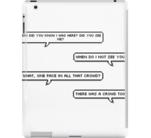 The Magician's Apprentice: When do I not see you? iPad Case/Skin