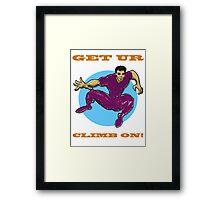 Get Ur Climb On Framed Print