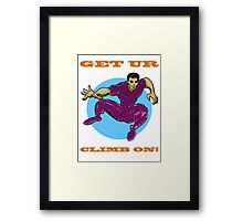 Get Ur Climb On Framed Print