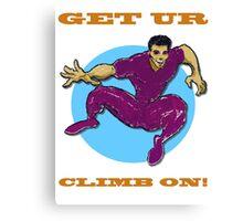 Get Ur Climb On Canvas Print