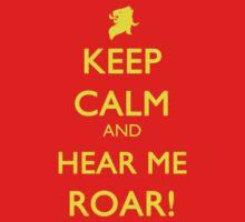 Keep Calm & Hear me roar! by Namueh