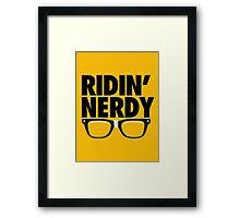 RIDIN' NERDY Framed Print