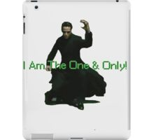 Neo Is The One & Only iPad Case/Skin