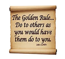 THE GOLDEN RULE Photographic Print