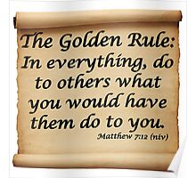 THE GOLDEN RULE - MATTHEW 7:12 Poster