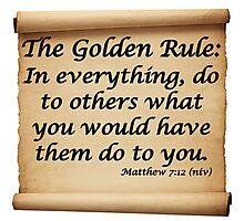 THE GOLDEN RULE - MATTHEW 7:12 Photographic Print