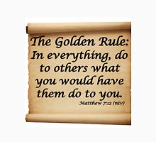 THE GOLDEN RULE - MATTHEW 7:12 Unisex T-Shirt