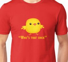 Who's that Chick parady from the 2011 song by david guetta and  rihanna Unisex T-Shirt