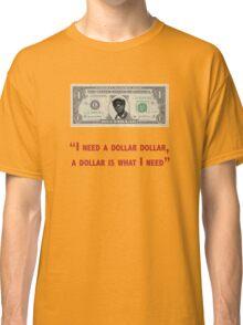 Aloe Blacc I need a dollar lyrics with twist Classic T-Shirt