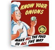 Make All The Food Go All The Way -- WWII Canvas Print