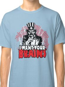 I want YOUR brains! Classic T-Shirt