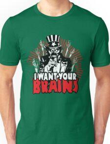 I want YOUR brains! Unisex T-Shirt