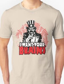 I want YOUR brains! Unisex T-Shirt