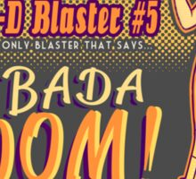 Big Bada Boom Sticker #2 Sticker
