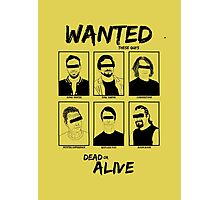 Wanted dead or ALIVE Photographic Print