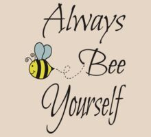 Always Bee Yourself by coolfuntees