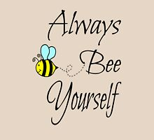 Always Bee Yourself T-Shirt