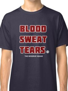 Blood. Sweat. Tears. - Red Classic T-Shirt