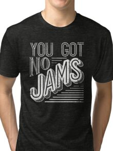 You Got No Jams - BTS Distressed Typography (White) Tri-blend T-Shirt