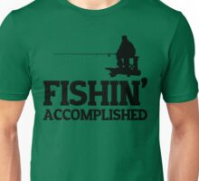 Fishin' Accomplished T Shirt Unisex T-Shirt