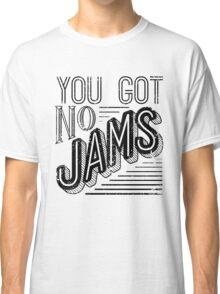 You Got No Jams - BTS Distressed Typography (Black) Classic T-Shirt