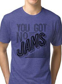 You Got No Jams - BTS Distressed Typography (Black) Tri-blend T-Shirt