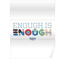 Bernie 2016 - Enough is Enough  Poster