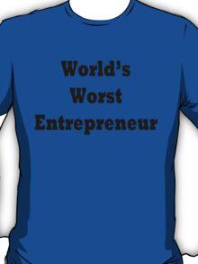 World's Worst Entrepreneur T-Shirt