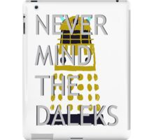 Never Mind The Daleks 2.0 iPad Case/Skin