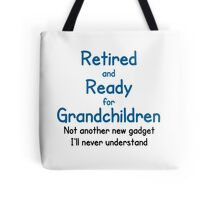 RETIRED AND READY FOR GRANDCHILDREN Tote Bag