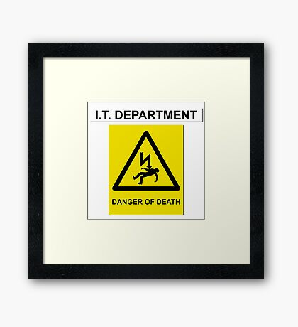 The IT Crowd – IT Department Danger of Death Framed Print