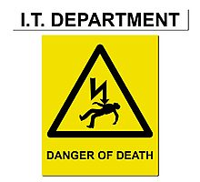 The IT Crowd – IT Department Danger of Death Photographic Print