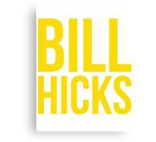 BILL HICKS Canvas Print