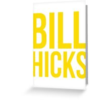BILL HICKS Greeting Card