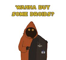 Wanna buy some droids? Photographic Print