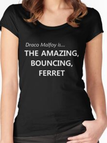 Draco Malfoy- the amazing, bouncing ferret! Women's Fitted Scoop T-Shirt