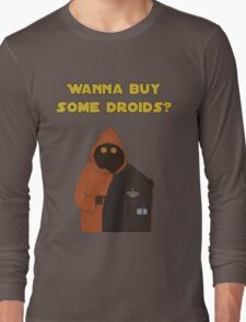 Wanna buy some droids? Long Sleeve T-Shirt