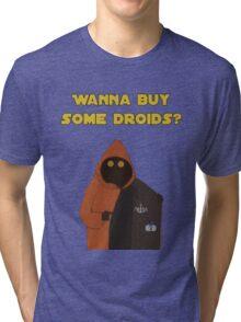Wanna buy some droids? Tri-blend T-Shirt