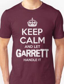 Keep Calm And Let Garrett Handle It T-Shirt