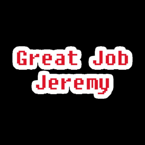 Great job Jeremy by HappenstanceUK