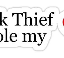 Folk Thief stole my heart - black lettering & red heart Sticker