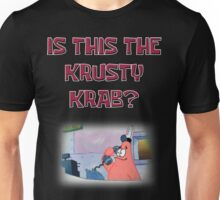 Is this the Krusty Krab? Unisex T-Shirt