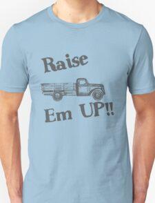 Raise Em Up T-Shirt