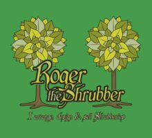 Roger The Shrubber by merrypranxter