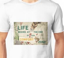 Inspirational message - Life begins at the End of your Comfort Zone Unisex T-Shirt