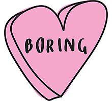 BORING Sassy Conversation Heart ♥ Trendy/Hipster/Tumblr Meme Photographic Print