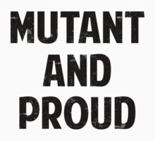 Mutant and proud - white by Yiannis  Telemachou