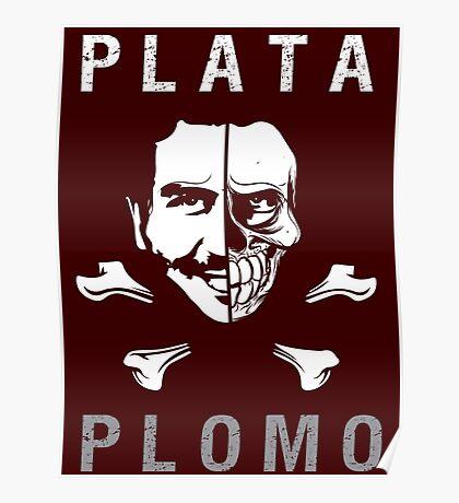 """PLATA O PLOMO """"Tu decides"""" Poster"""