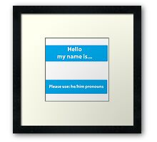 he/him Framed Print