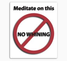 Meditate on this: No Whining! by Audrey Krüger